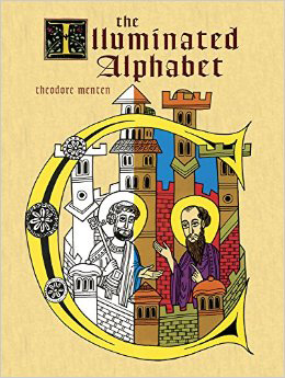 The Illuminated Alphabet by Theodore Menten