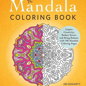 The Mandala Coloring Book: Inspire Creativity, Reduce Stress, and Bring Balance with 100 Mandala Coloring Pages by Jim Gogarty