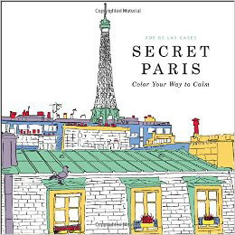 Secret Paris: Color Your Way to Calm by Zoé de Las Cases