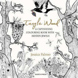 Tangle Wood: A Captivating Colouring Book with Hidden Jewels by Jessica Palmer