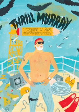 Thrill Murray: A Coloring Book by Mike Coley