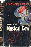 The Case of the Musical Cow  by Erle Stanley Gardner
