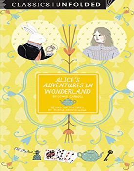 Alice's Adventures in Wonderland Unfolded: Retold by Yelena Brysenskova