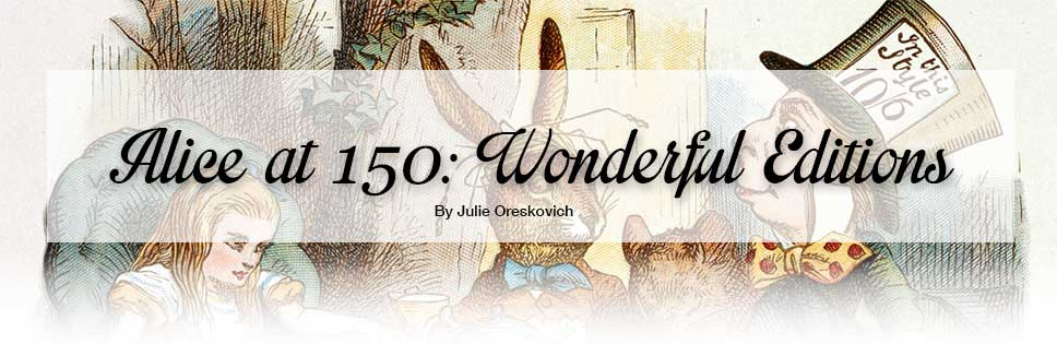Alice at 50: Wonderful Editions by Julie Oreskovich