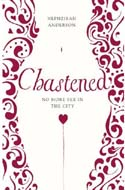 Chastened: No More Sex in the City by Hephzibah Anderson