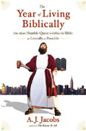 The Year of Living Biblically: One Man's Humble Quest to Follow the Bible as Literally as Possible by A. J. Jacobs