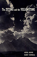 The Tetons and the Yellowstone by Ansel Adams & Nancy Newhall