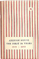 Arkham House: The First 20 Years 1939-1959 by August Derleth