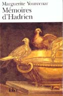 Memoires D'Hadrien by Marguerite Yourcenar
