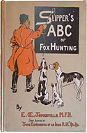 Slipper's ABC of Fox-Hunting by Edith Somerville