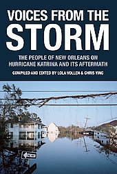 Voices from the Storm: The People of New Orleans on Hurricane Katrina and Its Aftermath edited by Lola Vollen and Chris Ying
