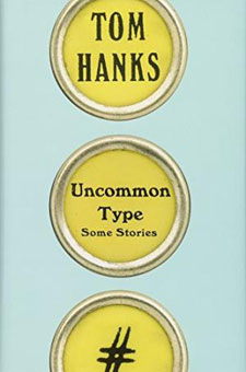 Uncommon Types: Some Stories by Tom Hanks