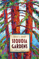 Sequoia Gardens: California Stories by Ernest J. Finney