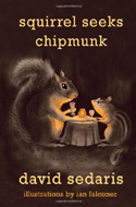 Squirrel Seeks Chipmunk: A Modest Bestiary by David Sedaris