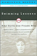 Swimming Lessons and Other Stories from Firozsha Baag by Rohinton Mistry
