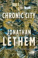 Signed copies of Chronic City by Jonathan Lethem