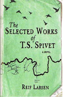 Signed copies of The Selected Works of T.S. Spivet by Reif Larsen