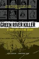 The Green River Killer by Jeff Jensen