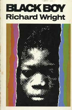 Black Boy: A Record of Childhood and Youth by Richard Wright