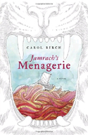 Jamrach's Menagerie: A Novel by Carol Birch