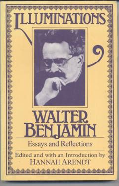 walter benjamin illuminations essays and reflections