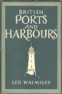 British Ports and Harbours by Leo Walmsley