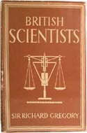British Scientists by Sir Richard Gregory