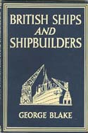 British Ships and Shipbuilders by George Blake