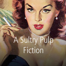 Sultry Pulp Fiction
