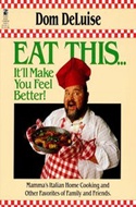 Eat This: It'll Make You Feel Better by Dom DeLuise