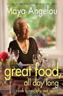 Great Food All Day Long by Maya Angelou