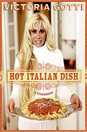 Hot Italian Dish: A Cookbook by Victoria Gotti