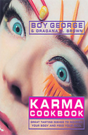 Karma Cookbook: Great Tasting Dishes to Nourish Your Body and Feed Your Soul by Boy George