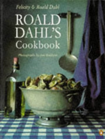 Roald Dahl's Cookbook by Roald and Felicity Dahl