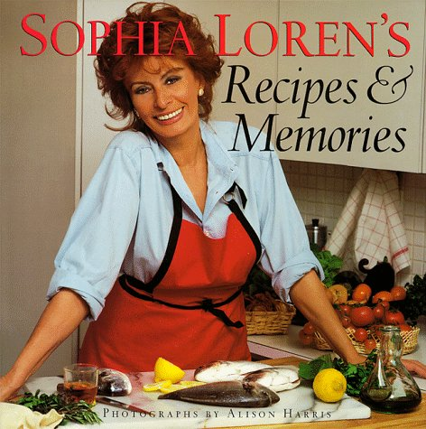 Sophia Loren's Recipes and Memories by Sophia Loren