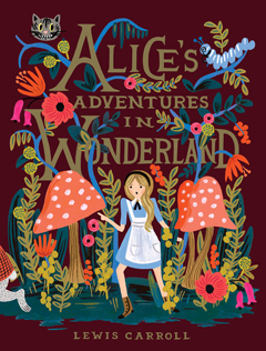 Alice's Adventures in Wonderland by Lewis Carroll, illustrated by Anna Bond