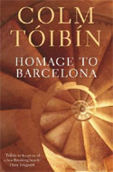 Homage to Barcelona by Colm Toibin