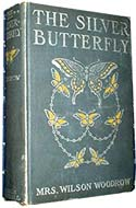 The Silver Butterfly by Mrs. Wilson Woodrow