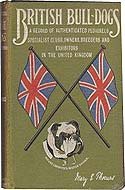 British Bulldogs (Bull-dogs): A Record of Authenticated Pedigrees, Specialist Clubs, Owners, Breeders, and Exhibitors in the United Kingdom by Mary E. Thomas