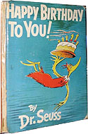 Happy Birthday to You! First Edition, First Printing by Dr. Seuss