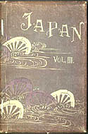 Japan, Described and Illustrated by the Japanese, Written By Eminent Japanese Authorities and Scholars, Volume III, Edition De Luxe by Captain Frank Brinkley