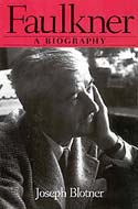 Faulkner: A Biography by Joseph Blonter
