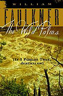If I Forget Thee Jerusalem (The Wild Palms/Old Man) by William Faulkner