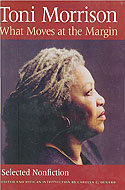 What Moves at the Margin: Selected Non-fiction - Toni Morrison
