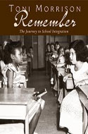 Remember: The Journey to School Integration - Toni Morrison