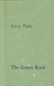 The Green Rock by Sylvia Plath