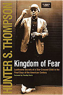 Kingdom of Fear: Loathsome Secrets of a Star-Crossed Child in the Final Days of the American Century - Hunter S. Thompson