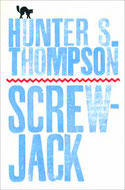 Screw-Jack: and Other Stories - Hunter S. Thompson