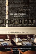 The Art of Living According to Joe Beef: A Cookbook of Sorts by David McMillan