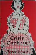 Crisis Cookery by Honor Wyatt (1959)